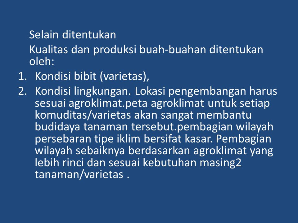 Kualitas dan produksi buah-buahan ditentukan oleh: