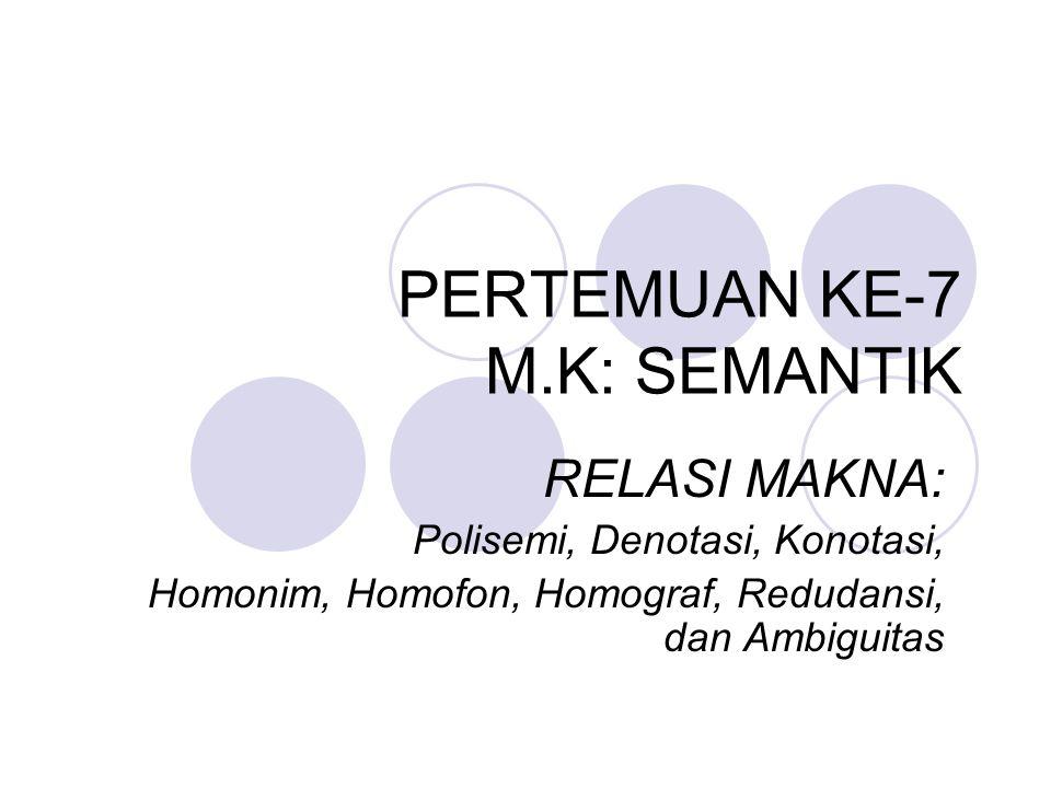 PERTEMUAN KE-7 M.K: SEMANTIK