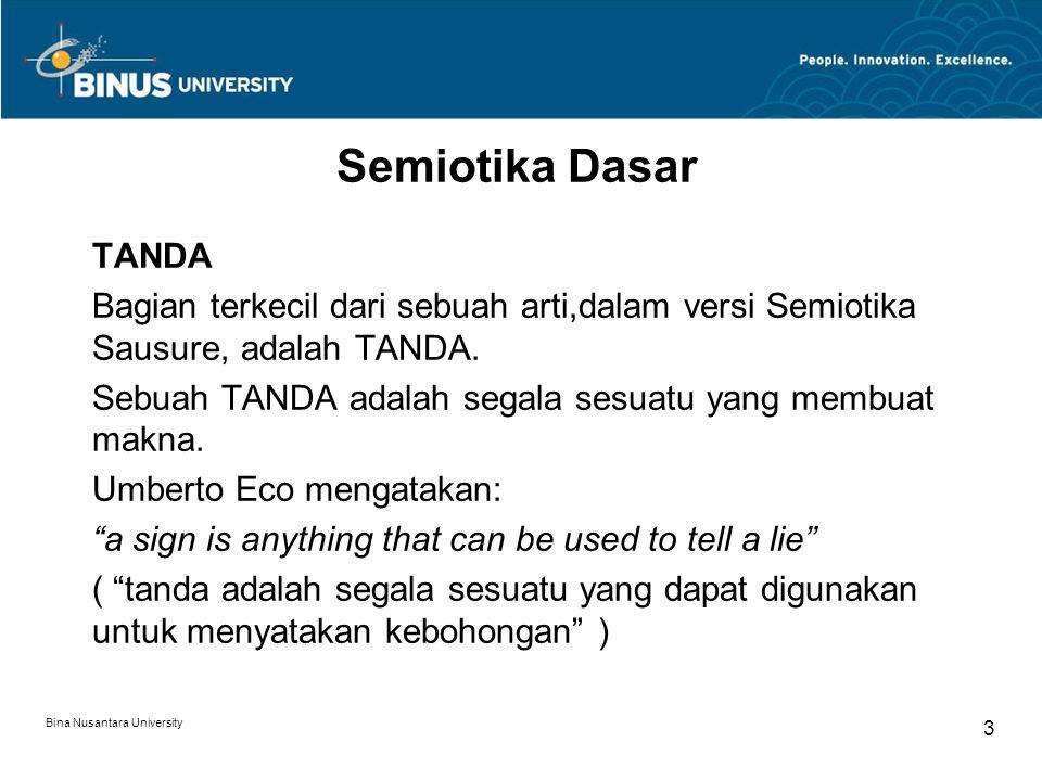 Semiotika Dasar TANDA. Bagian terkecil dari sebuah arti,dalam versi Semiotika Sausure, adalah TANDA.