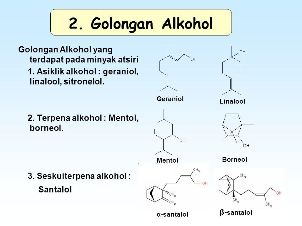 2. Golongan Alkohol Golongan Alkohol yang terdapat pada minyak atsiri