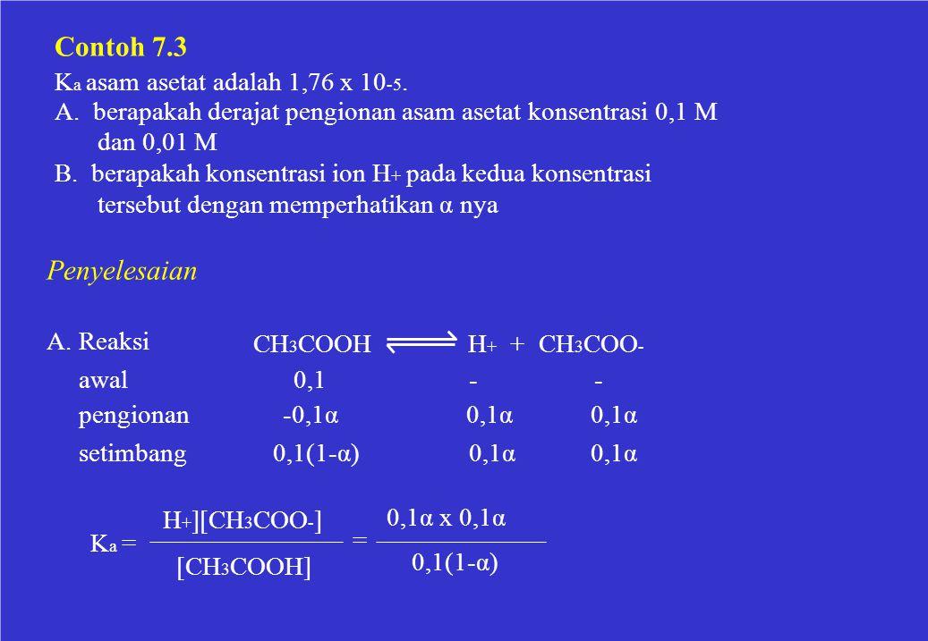 Ka asam asetat adalah 1,76 x 10-5.