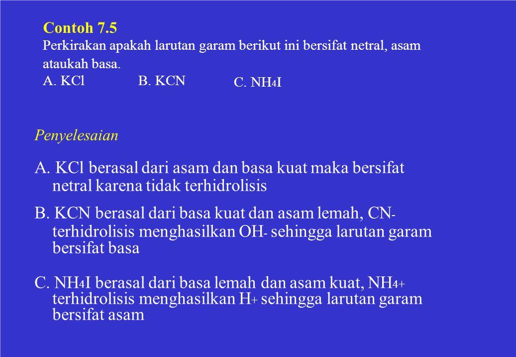 A. KCl berasal dari asam dan basa kuat maka bersifat