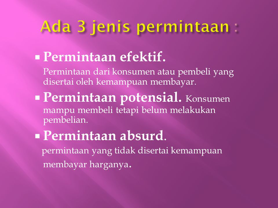 Ada 3 jenis permintaan : Permintaan efektif.