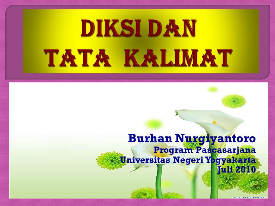 DIKSI DAN TATA KALIMAT Burhan Nurgiyantoro Program Pascasarjana