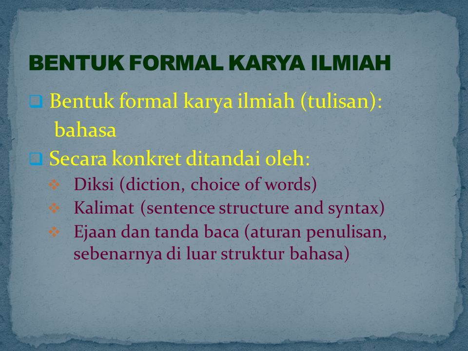 BENTUK FORMAL KARYA ILMIAH