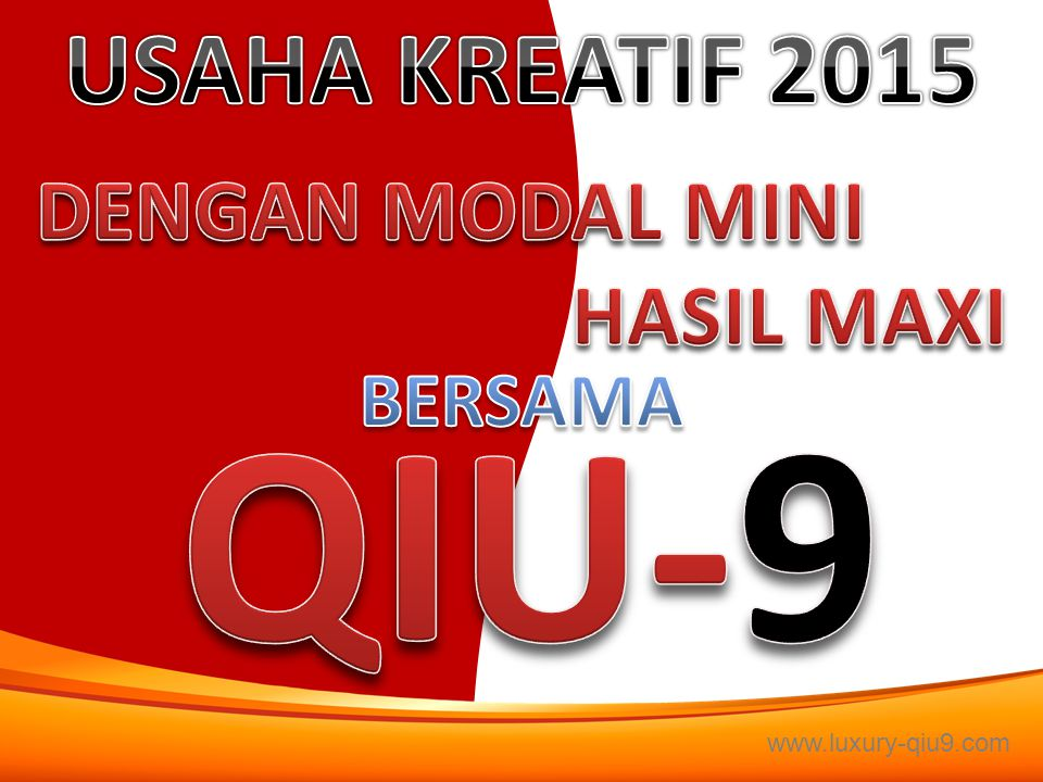 QIU-9 USAHA KREATIF 2015 DENGAN MODAL MINI HASIL MAXI BERSAMA
