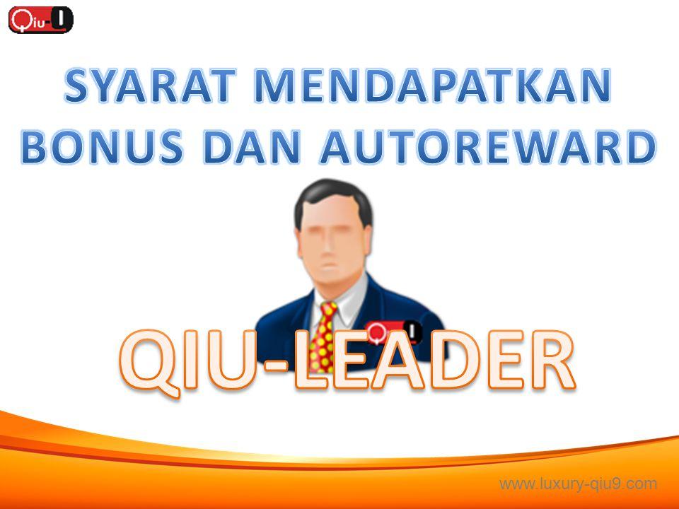 SYARAT MENDAPATKAN BONUS DAN AUTOREWARD QIU-LEADER www.luxury-qiu9.com