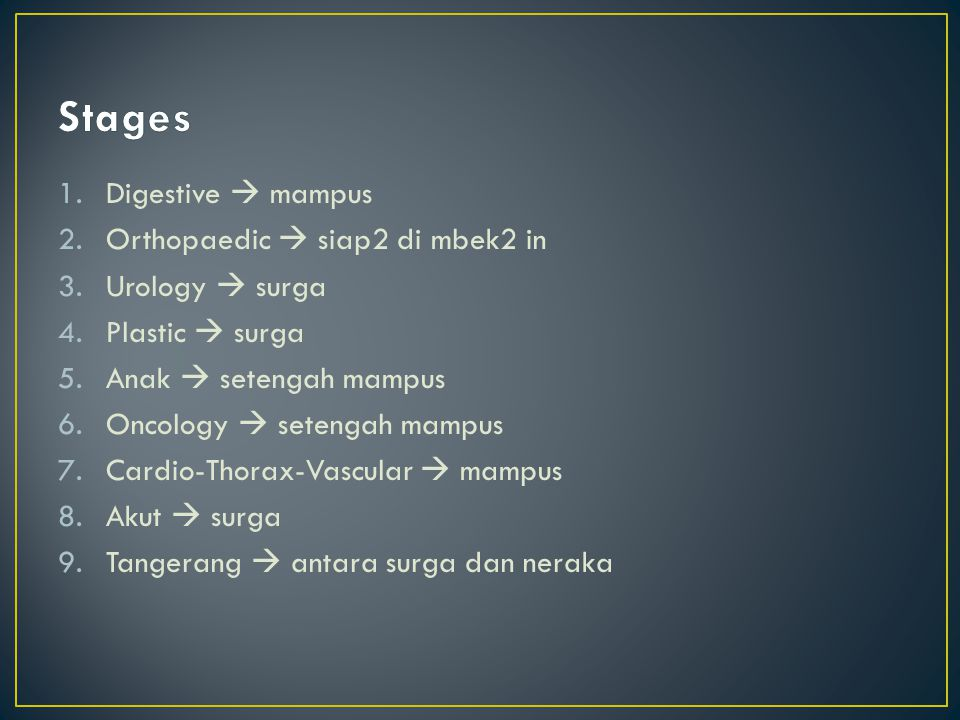 Stages Digestive  mampus Orthopaedic  siap2 di mbek2 in