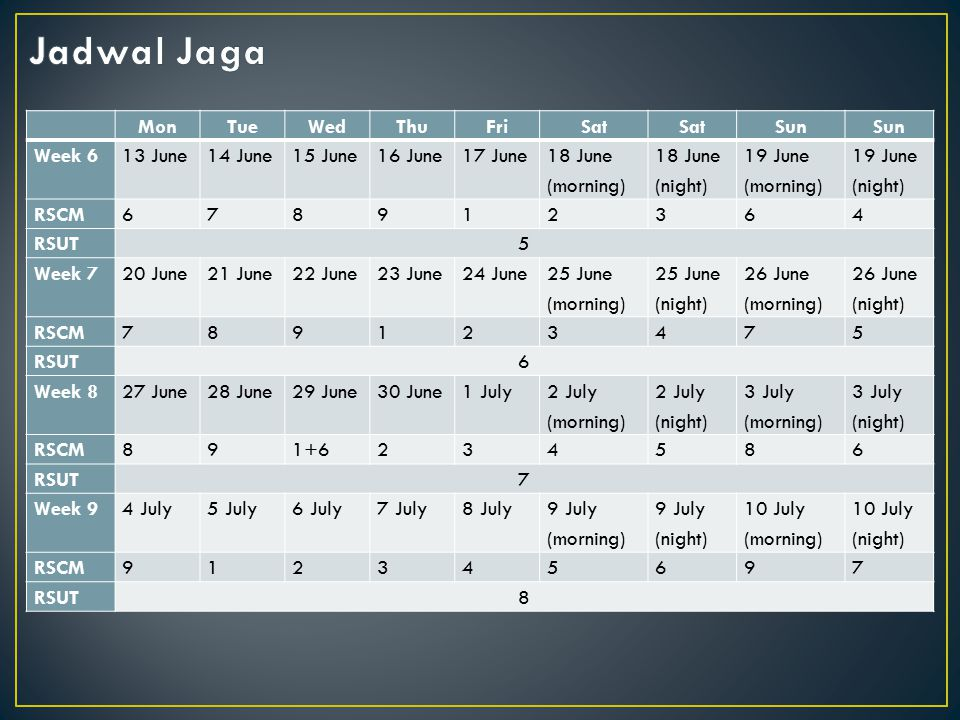 Jadwal Jaga Mon Tue Wed Thu Fri Sat Sun Week 6 13 June 14 June 15 June