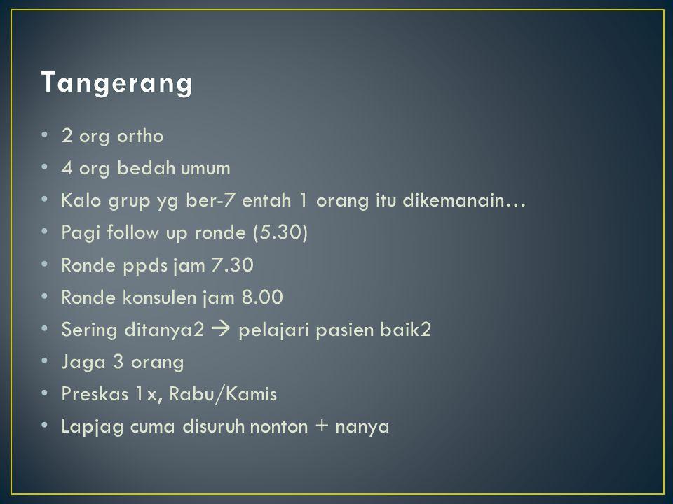 Tangerang 2 org ortho 4 org bedah umum