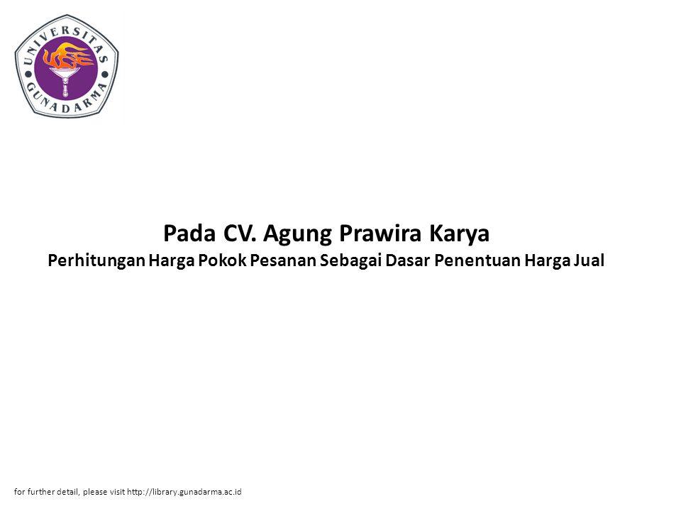 Pada CV. Agung Prawira Karya Perhitungan Harga Pokok Pesanan Sebagai Dasar Penentuan Harga Jual