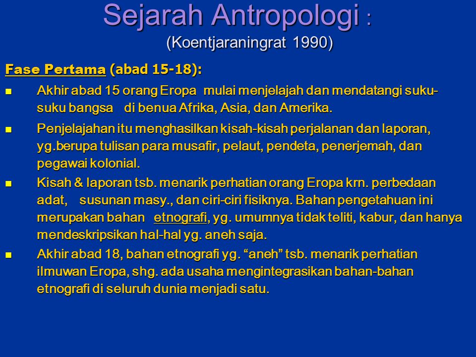 Sejarah Antropologi : (Koentjaraningrat 1990)