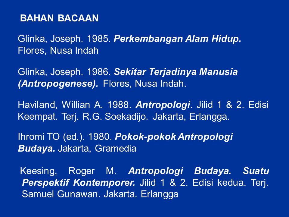 BAHAN BACAAN Glinka, Joseph. 1985. Perkembangan Alam Hidup. Flores, Nusa Indah.