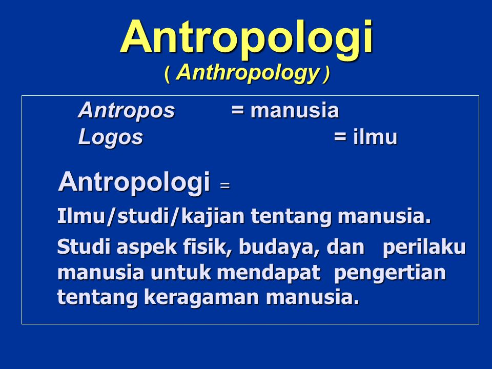 Antropologi ( Anthropology )