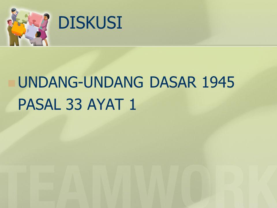 DISKUSI UNDANG-UNDANG DASAR 1945 PASAL 33 AYAT 1