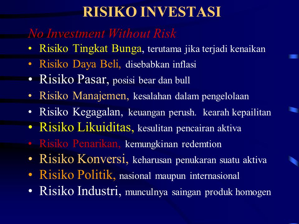 RISIKO INVESTASI No Investment Without Risk