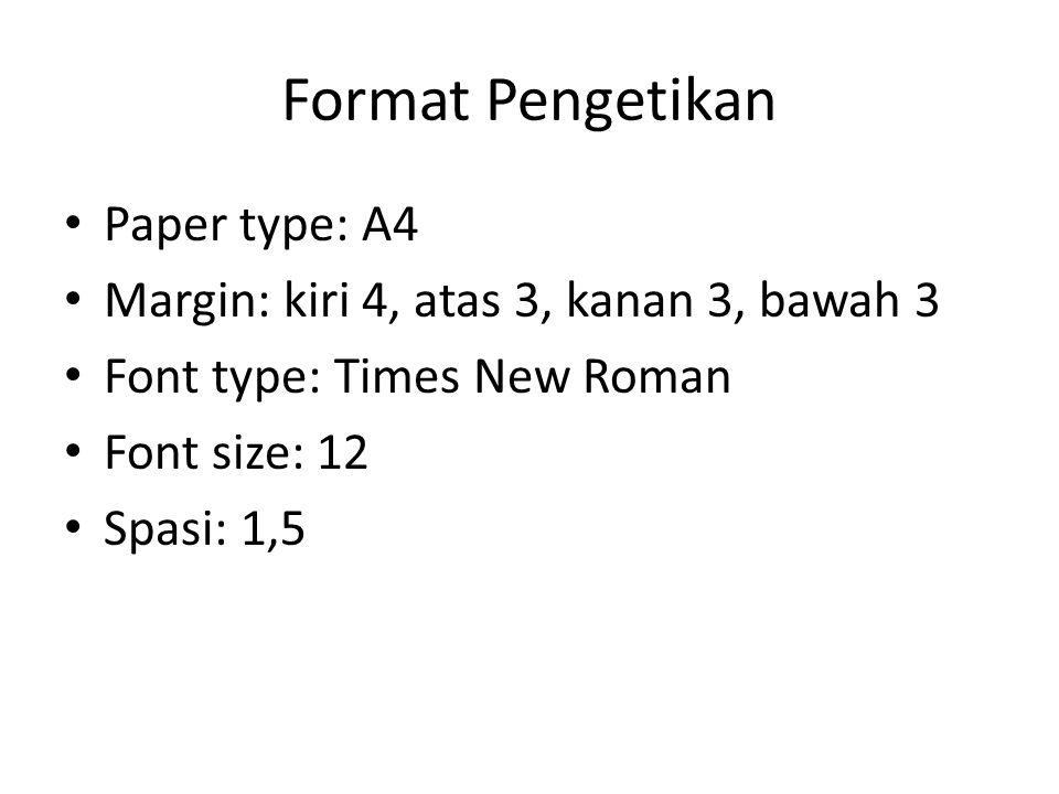 Format Pengetikan Paper type: A4