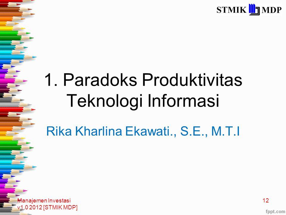1. Paradoks Produktivitas Teknologi Informasi