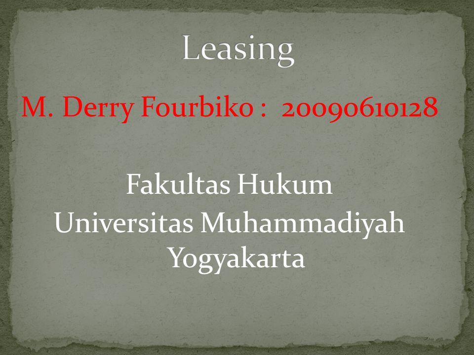 Leasing M. Derry Fourbiko : 20090610128 Fakultas Hukum Universitas Muhammadiyah Yogyakarta