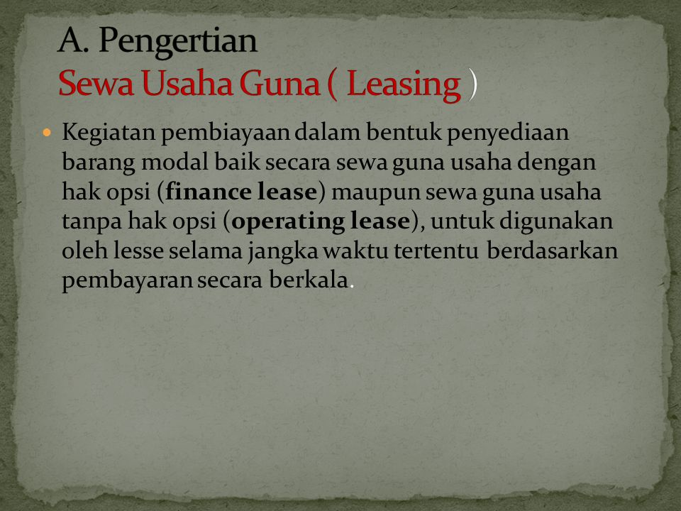 A. Pengertian Sewa Usaha Guna ( Leasing )