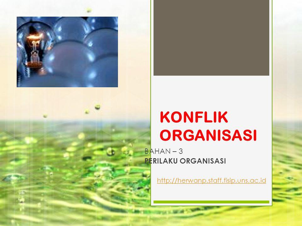konflik organisasi / perilaku organisasi / herwanparwiyanto