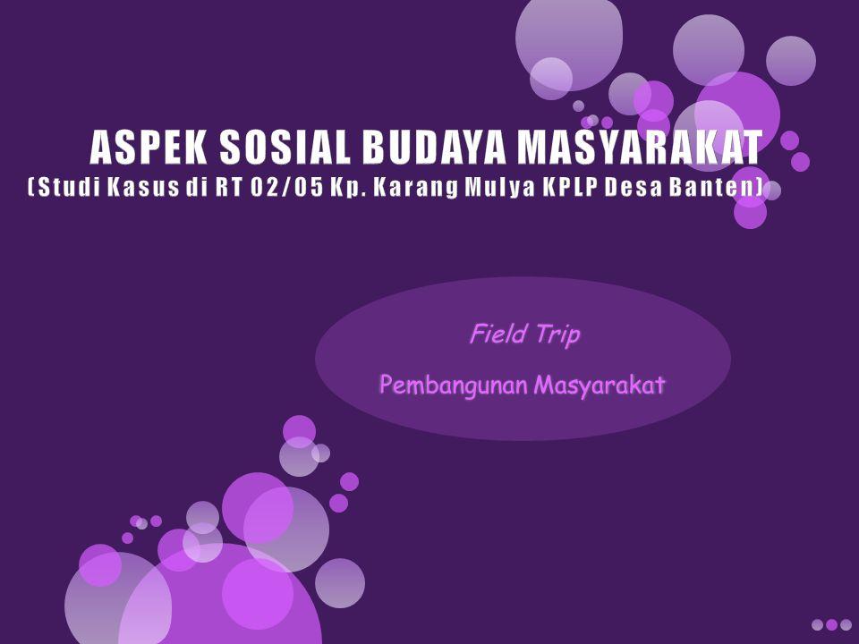 Field Trip Pembangunan Masyarakat