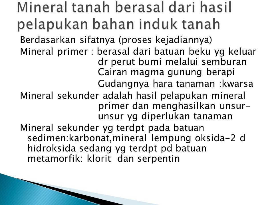 Mineral tanah berasal dari hasil pelapukan bahan induk tanah
