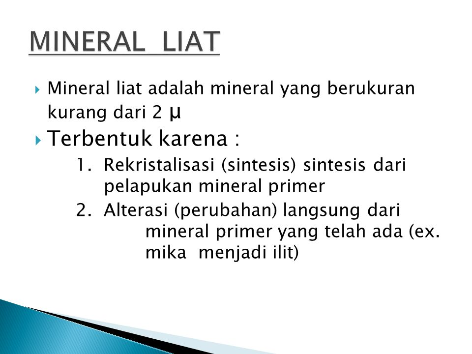 MINERAL LIAT Terbentuk karena :