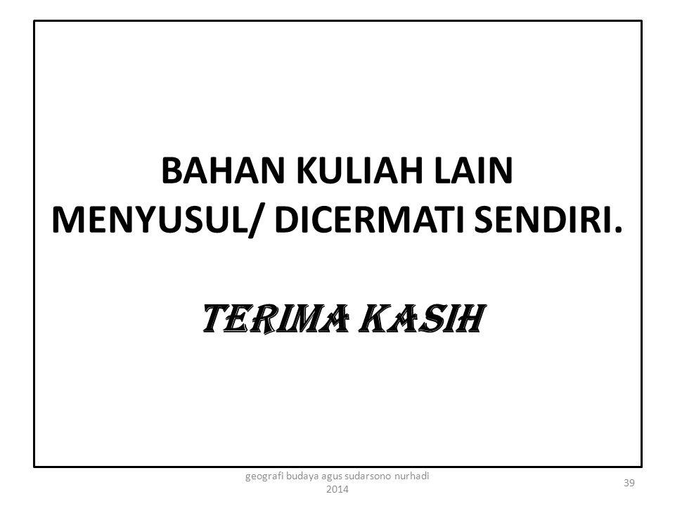 BAHAN KULIAH LAIN MENYUSUL/ DICERMATI SENDIRI. TERIMA KASIH