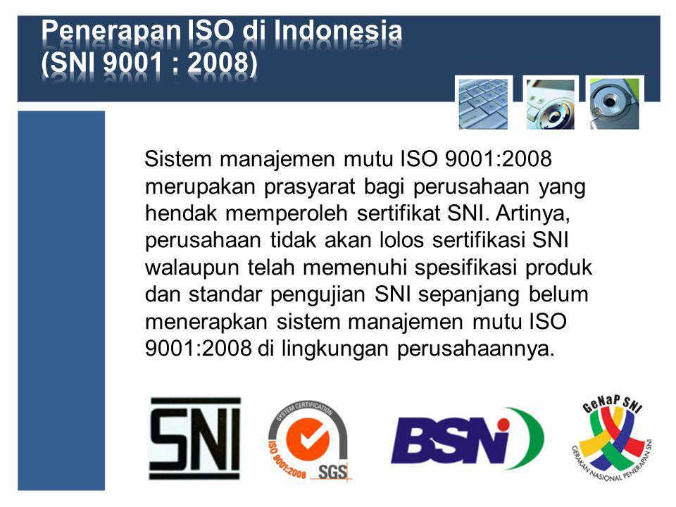 Penerapan ISO di Indonesia (SNI 9001 : 2008)