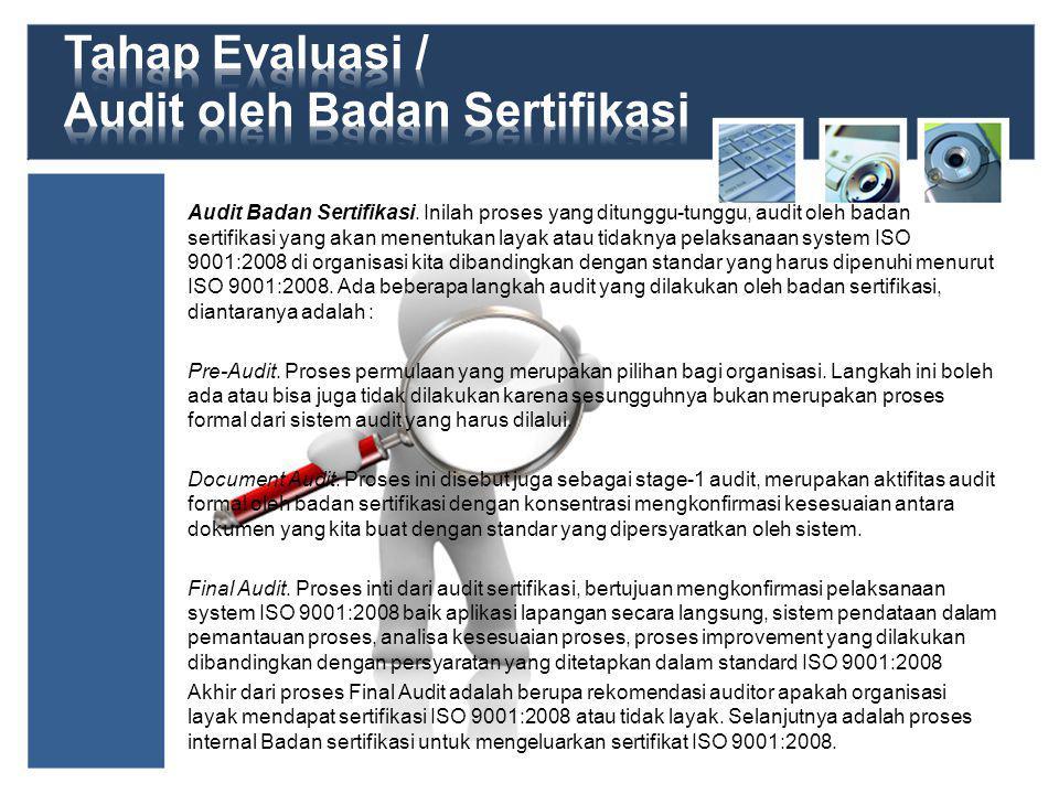 Tahap Evaluasi / Audit oleh Badan Sertifikasi