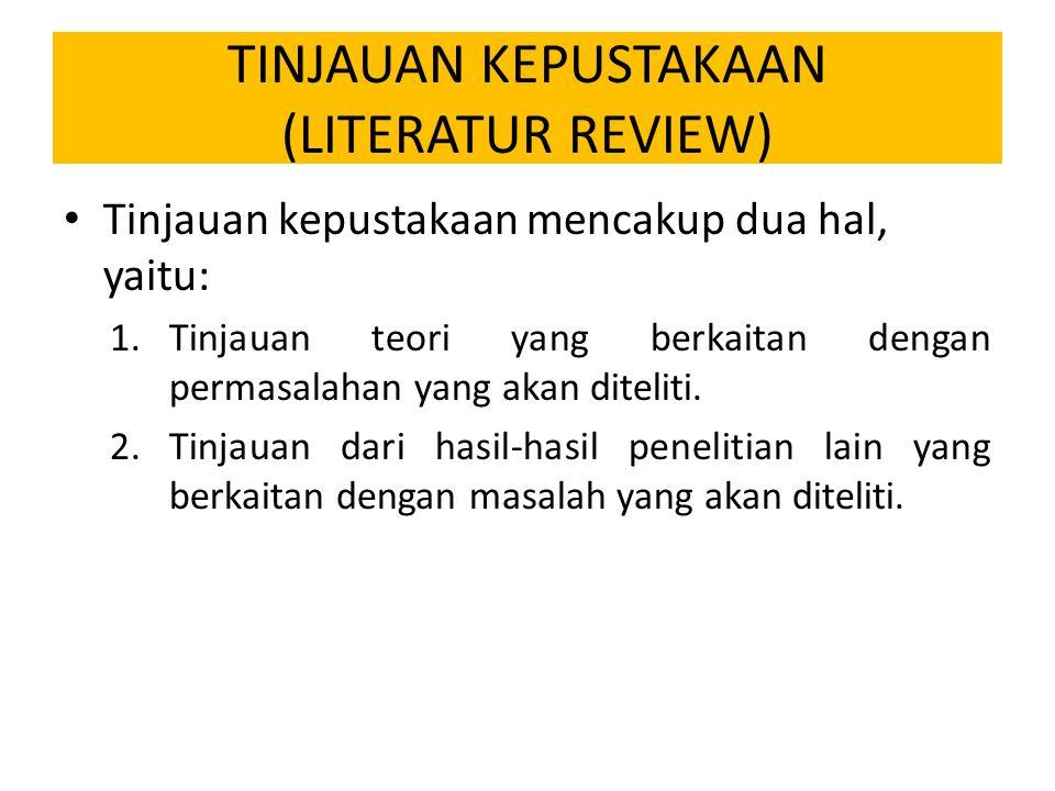 TINJAUAN KEPUSTAKAAN (LITERATUR REVIEW)