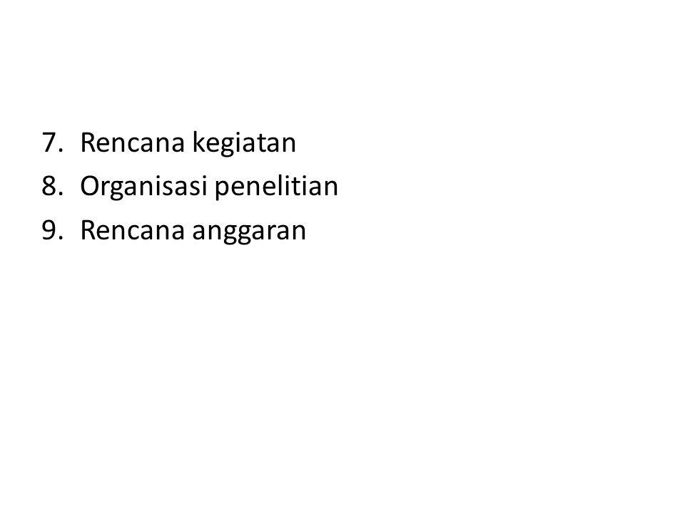 Rencana kegiatan Organisasi penelitian Rencana anggaran
