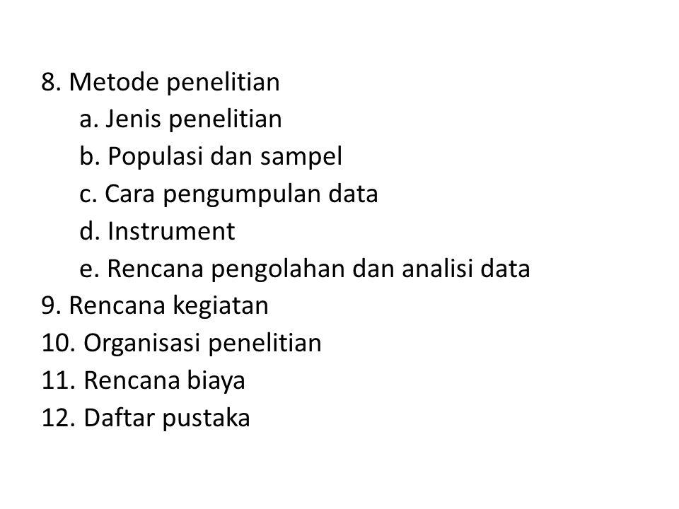 8. Metode penelitian a. Jenis penelitian b. Populasi dan sampel c