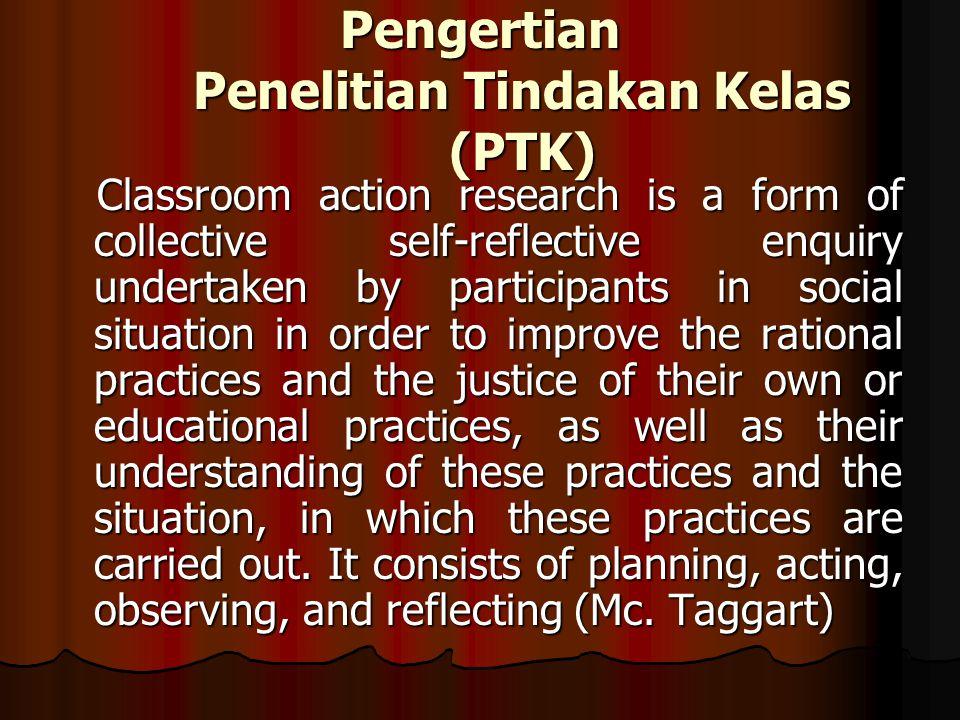 Pengertian Penelitian Tindakan Kelas (PTK)