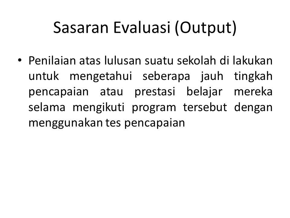 Sasaran Evaluasi (Output)