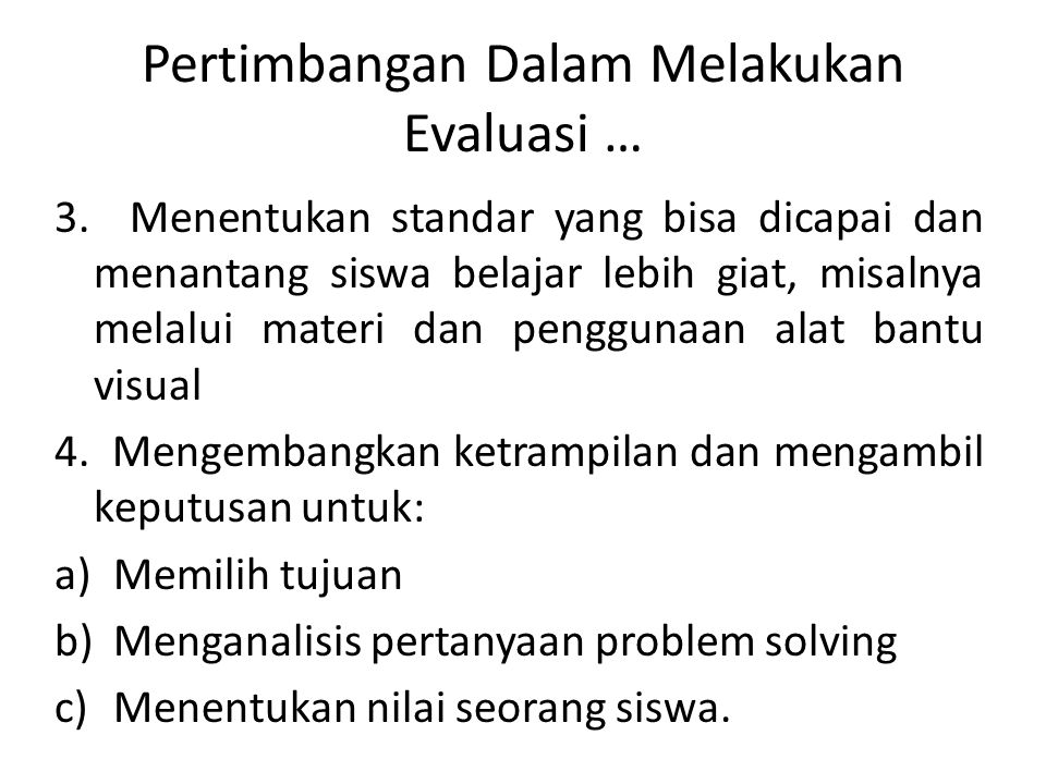Pertimbangan Dalam Melakukan Evaluasi …