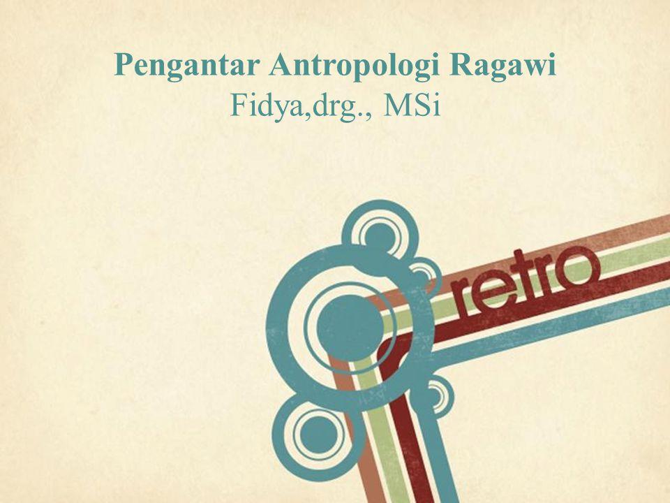 Pengantar Antropologi Ragawi