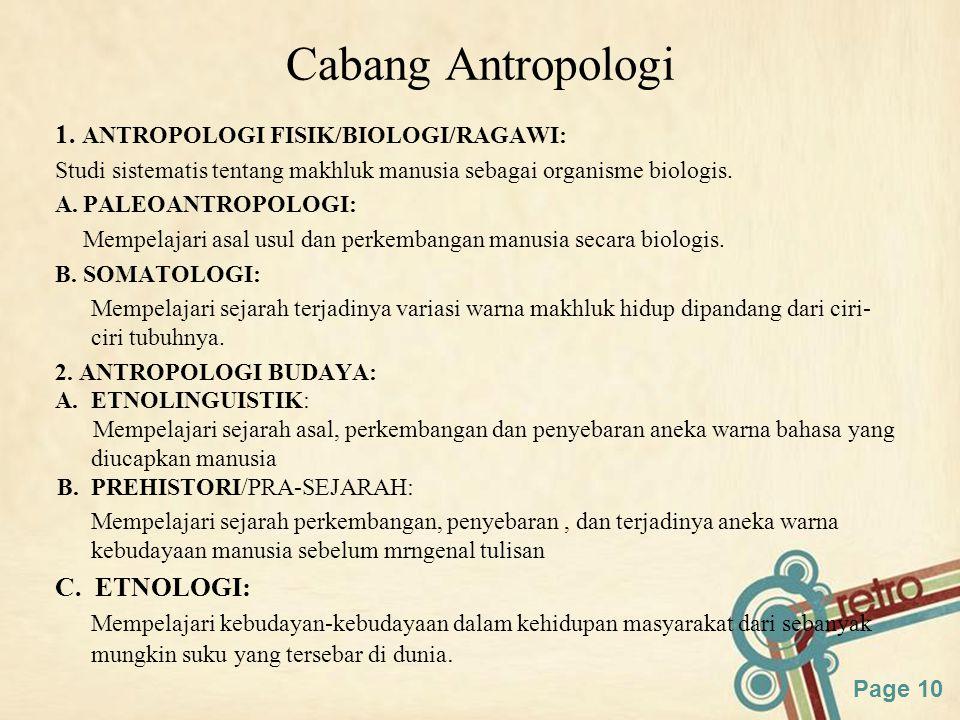 Cabang Antropologi 1. ANTROPOLOGI FISIK/BIOLOGI/RAGAWI: C. ETNOLOGI: