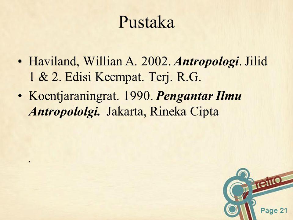 Pustaka Haviland, Willian A. 2002. Antropologi. Jilid 1 & 2. Edisi Keempat. Terj. R.G.