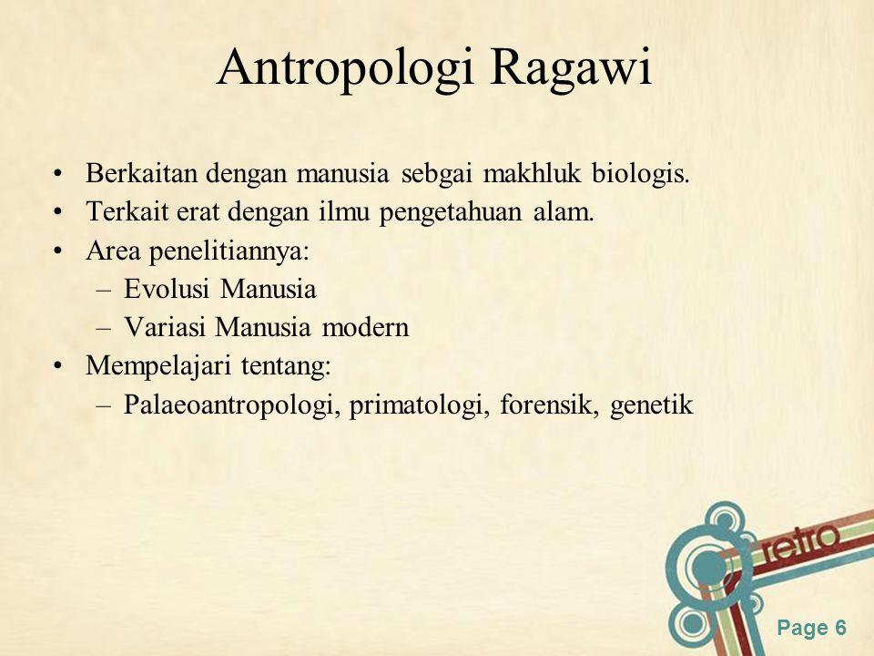 Antropologi Ragawi Berkaitan dengan manusia sebgai makhluk biologis.