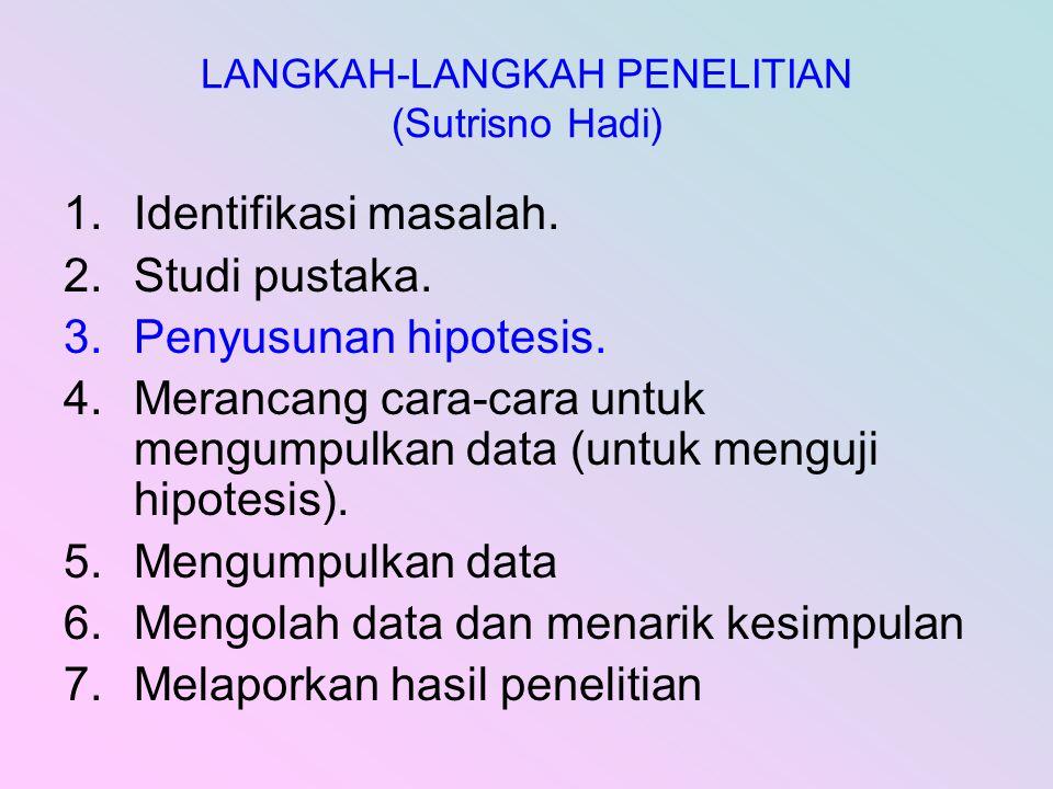 LANGKAH-LANGKAH PENELITIAN (Sutrisno Hadi)