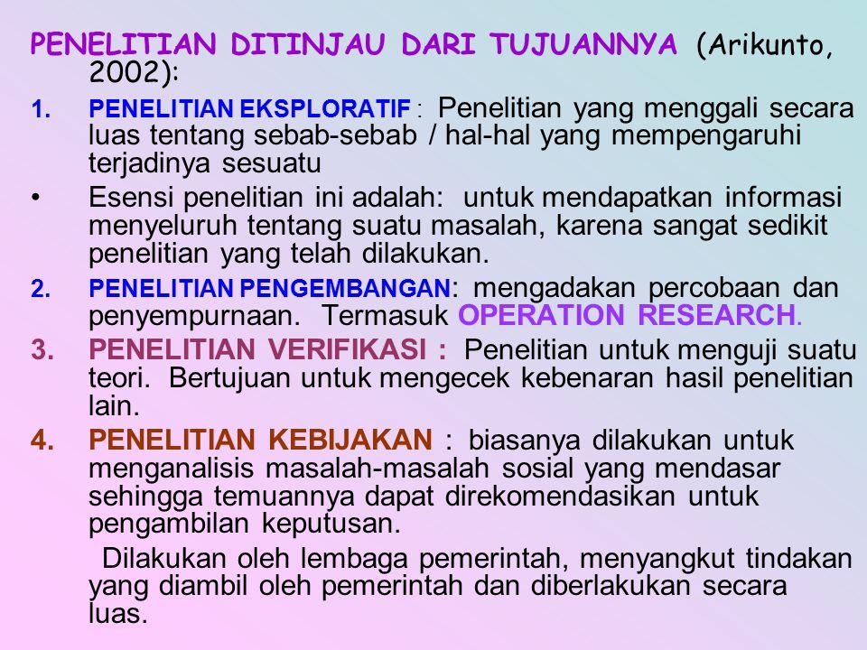 PENELITIAN DITINJAU DARI TUJUANNYA (Arikunto, 2002):