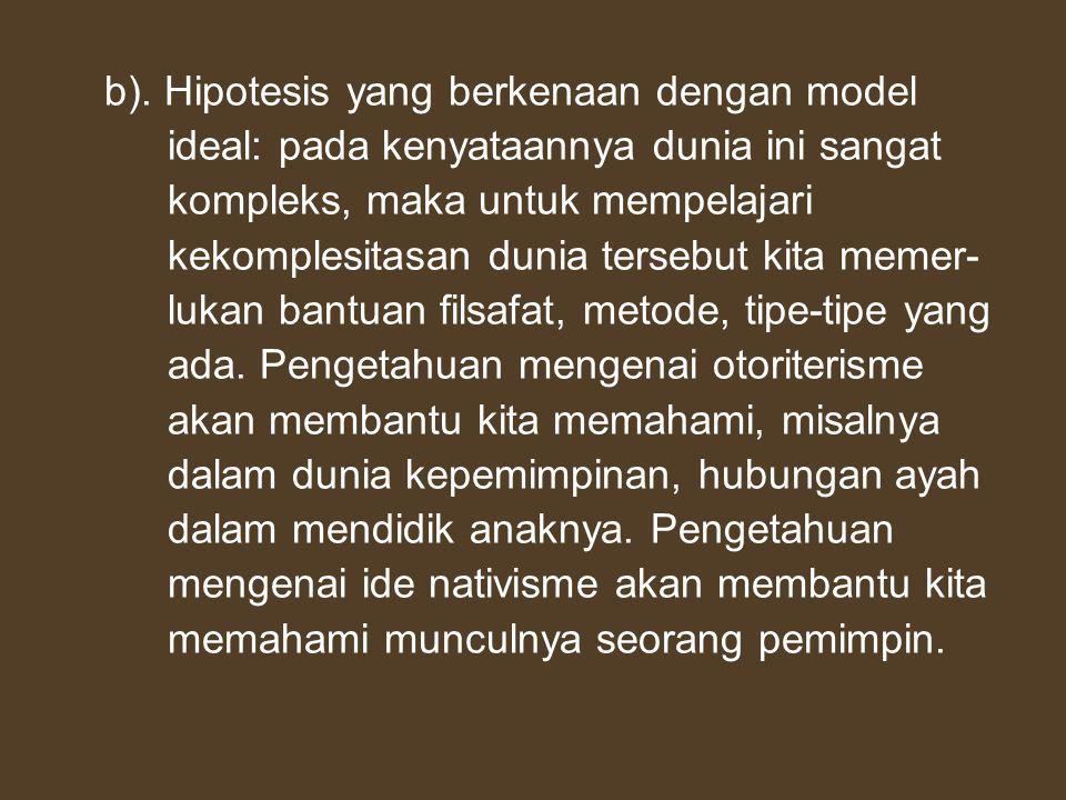b). Hipotesis yang berkenaan dengan model