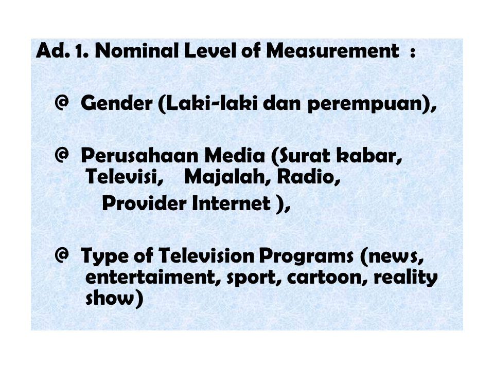 Ad. 1. Nominal Level of Measurement :