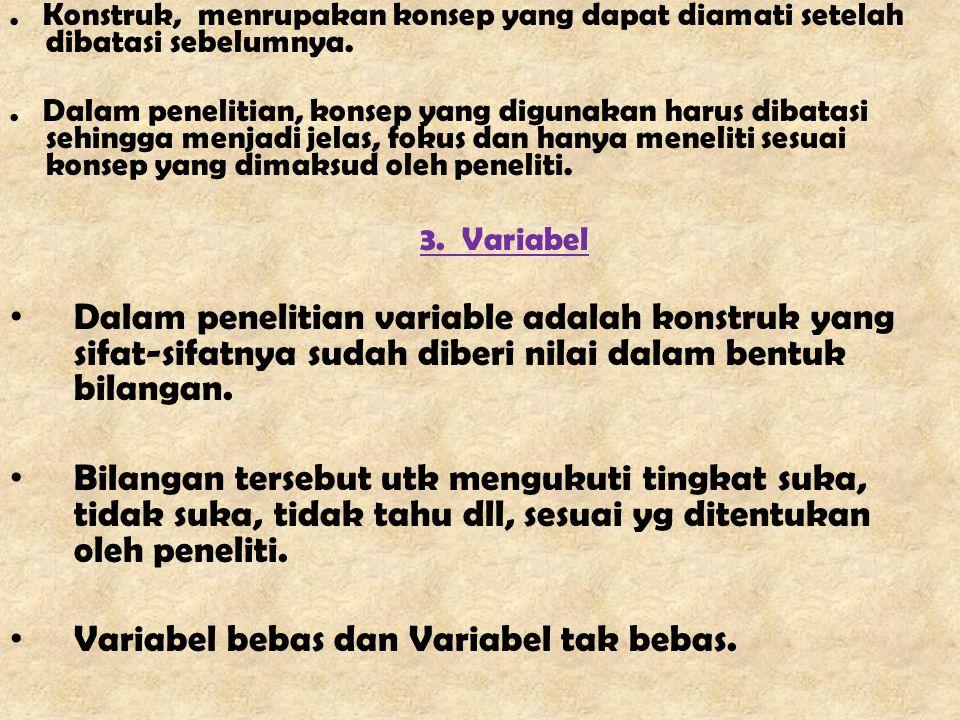 Variabel bebas dan Variabel tak bebas.