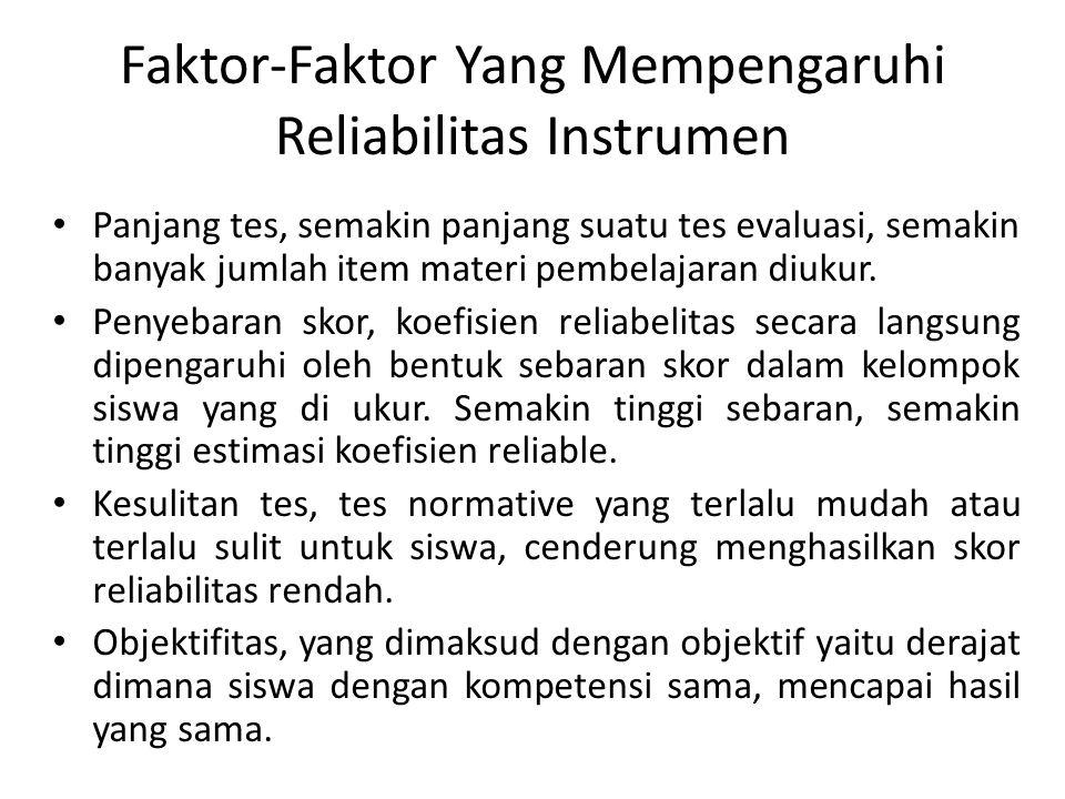 Faktor-Faktor Yang Mempengaruhi Reliabilitas Instrumen
