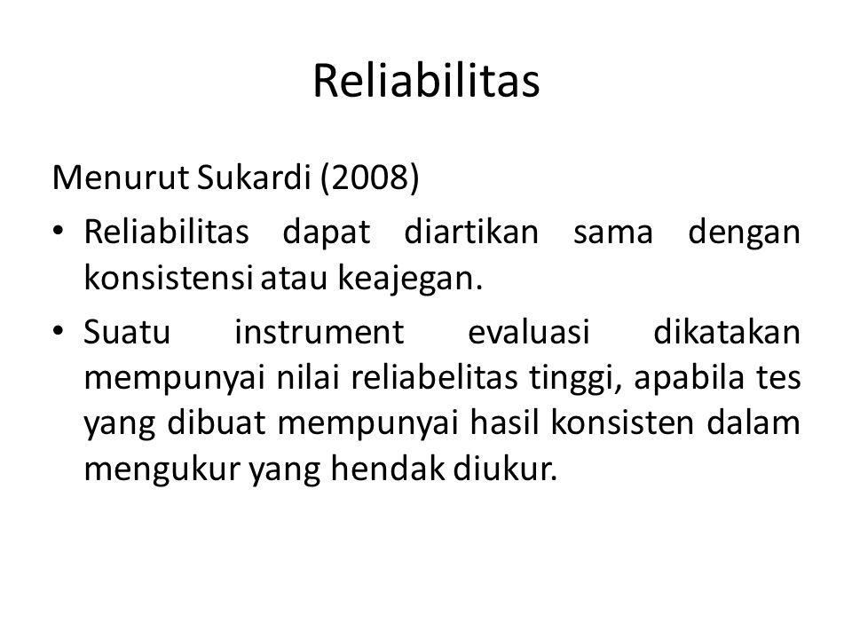 Reliabilitas Menurut Sukardi (2008)