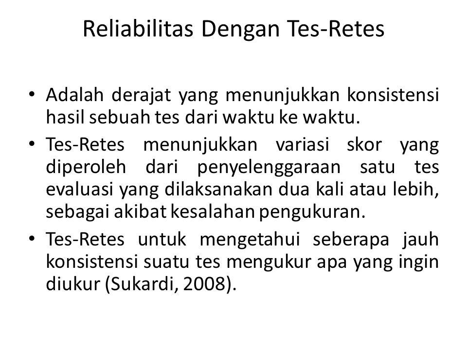 Reliabilitas Dengan Tes-Retes