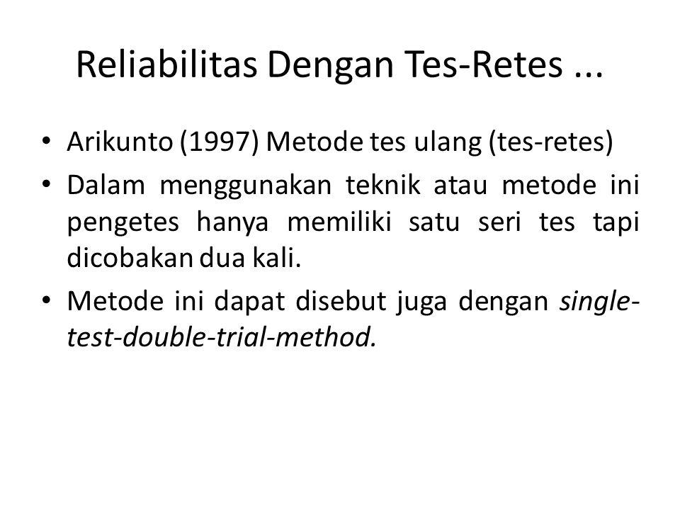 Reliabilitas Dengan Tes-Retes ...